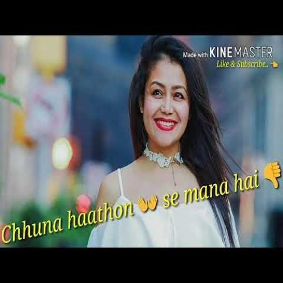 Aankhon se chule chuna hatho se mana hai By Neha kakkar.mp3