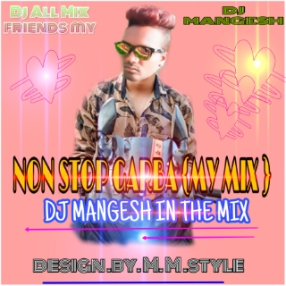 NON STOP GARBA (MY MIX) DJ MANGESH IN THE MIX AND ALl DJ MIXER friends
