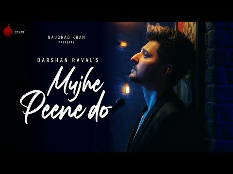 Mujhe Peene Do - Darshan Raval