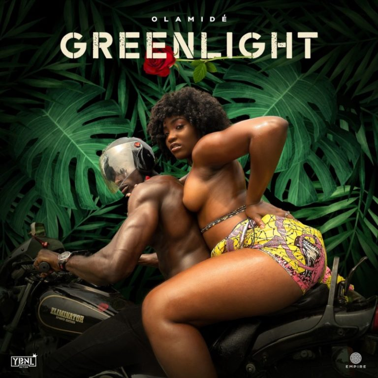 Olamide - Green Light tooxclusive