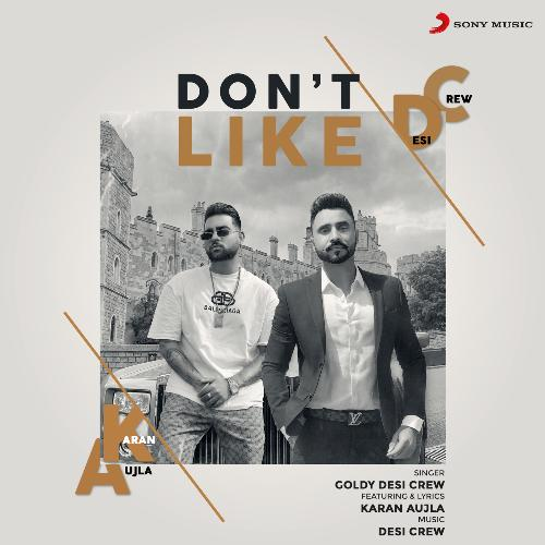 Dont Like - Karan Aujla 320 Kbps