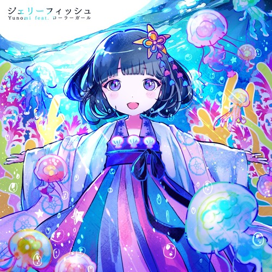 Yunomi - Jellyfish Feat. Roller Girl
