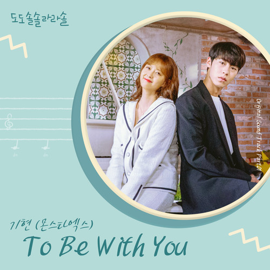 Kihyun (Monsta X) - To Be With You (OST Do Do Sol Sol La La Sol) Mp3